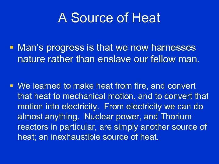 A Source of Heat § Man's progress is that we now harnesses nature rather