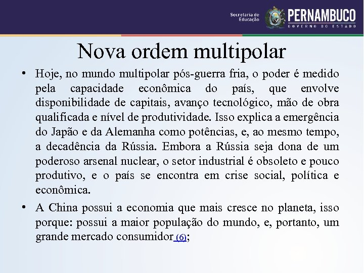 Nova ordem multipolar • Hoje, no mundo multipolar pós-guerra fria, o poder é medido