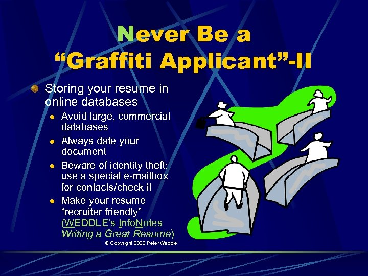 """Never Be a """"Graffiti Applicant""""-II Storing your resume in online databases l l Avoid"""