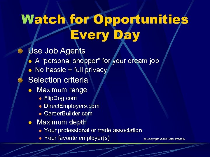 """Watch for Opportunities Every Day Use Job Agents l l A """"personal shopper"""" for"""