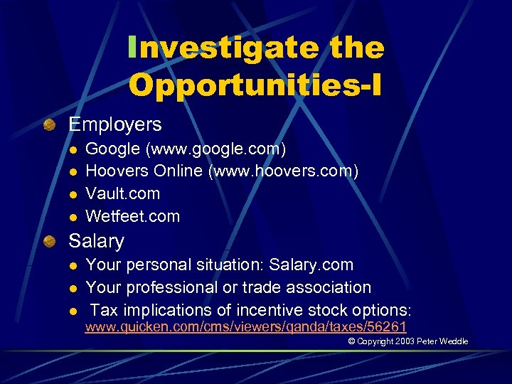 Investigate the Opportunities-I Employers l l Google (www. google. com) Hoovers Online (www. hoovers.