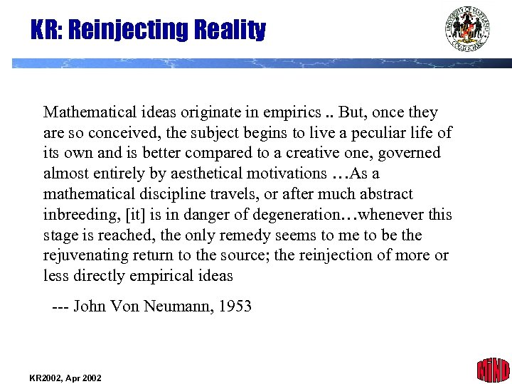 KR: Reinjecting Reality Mathematical ideas originate in empirics. . But, once they are so