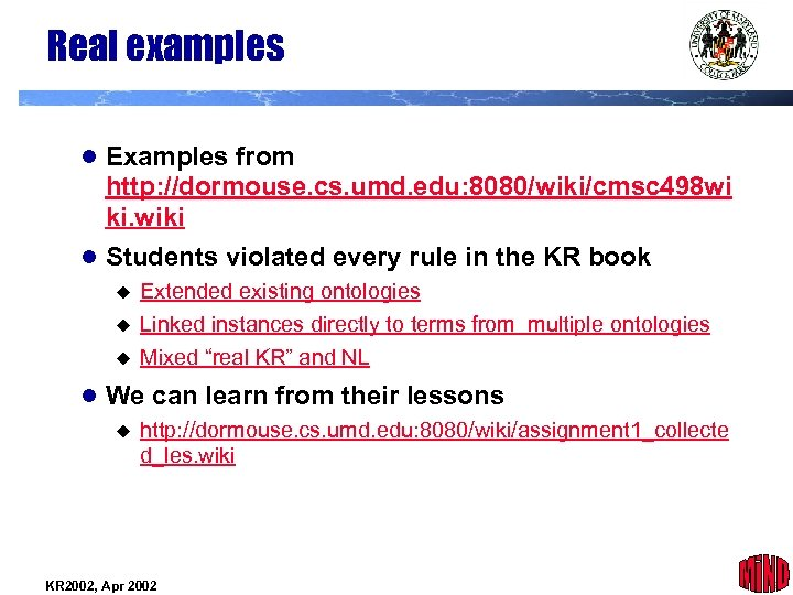 Real examples l Examples from http: //dormouse. cs. umd. edu: 8080/wiki/cmsc 498 wi ki.