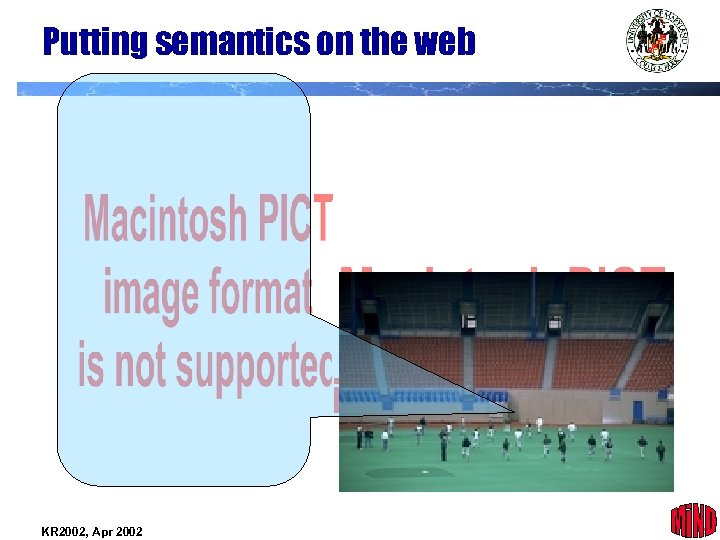 Putting semantics on the web KR 2002, Apr 2002 8