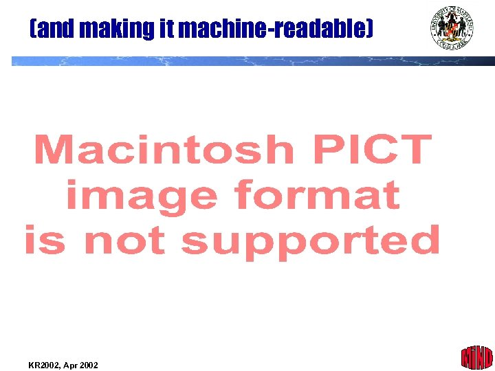 (and making it machine-readable) KR 2002, Apr 2002 9