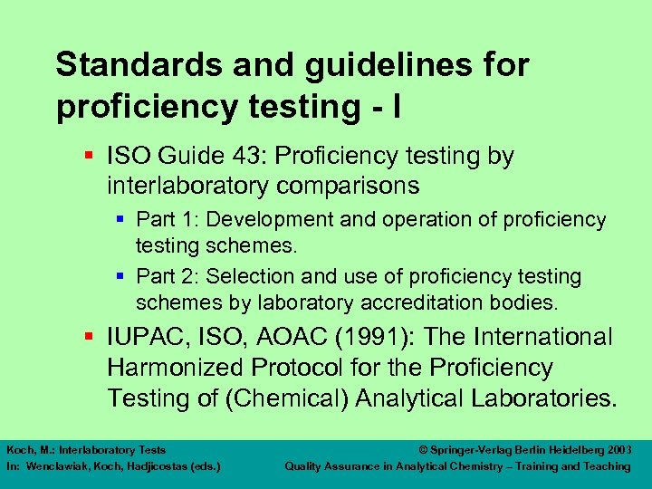 Standards and guidelines for proficiency testing - I § ISO Guide 43: Proficiency testing