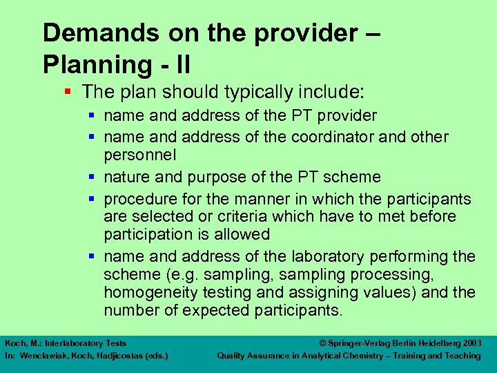 Demands on the provider – Planning - II § The plan should typically include: