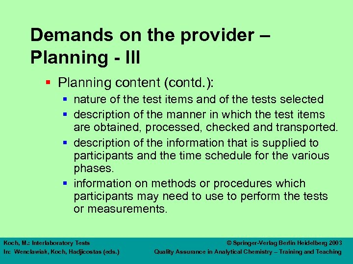 Demands on the provider – Planning - III § Planning content (contd. ): §
