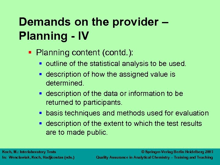 Demands on the provider – Planning - IV § Planning content (contd. ): §