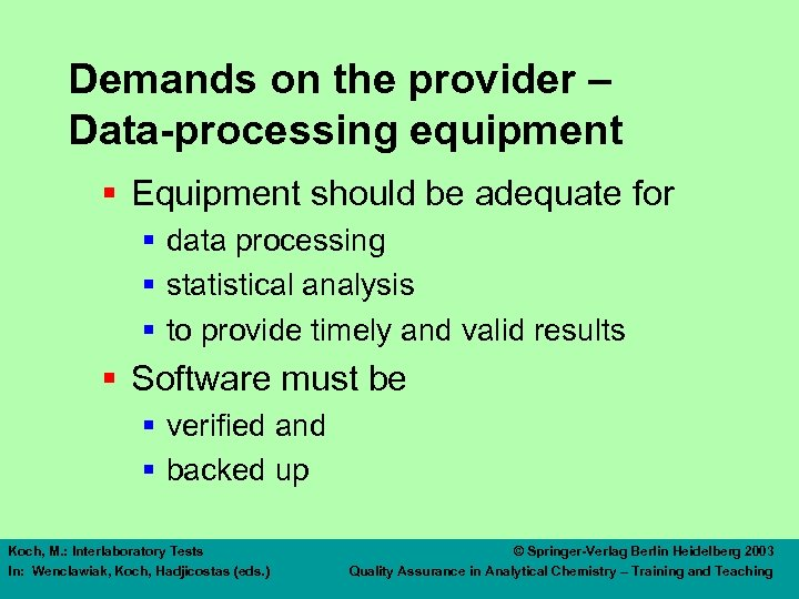 Demands on the provider – Data-processing equipment § Equipment should be adequate for §