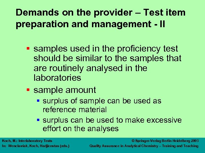 Demands on the provider – Test item preparation and management - II § samples