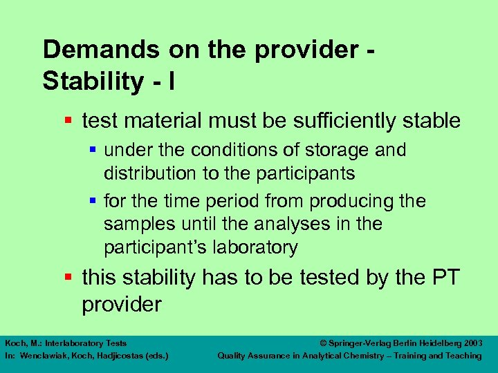 Demands on the provider Stability - I § test material must be sufficiently stable