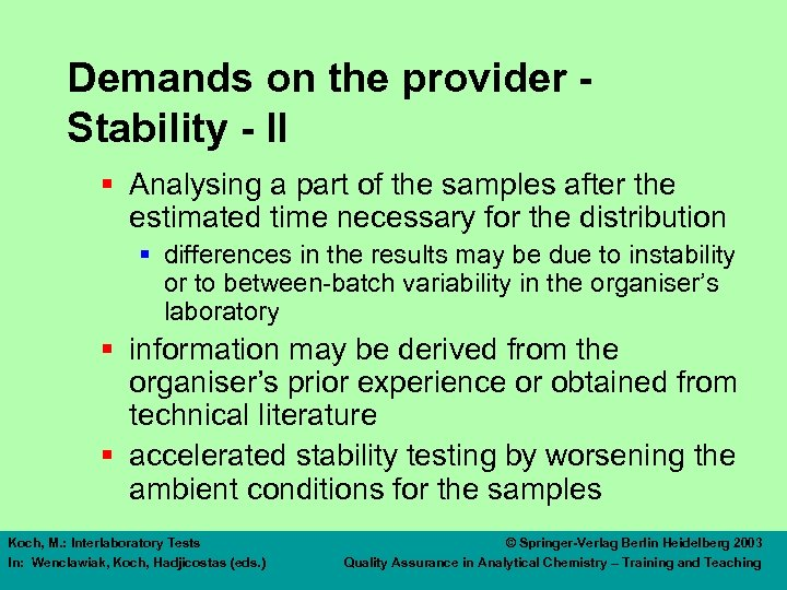 Demands on the provider Stability - II § Analysing a part of the samples