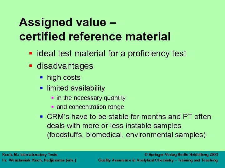 Assigned value – certified reference material § ideal test material for a proficiency test