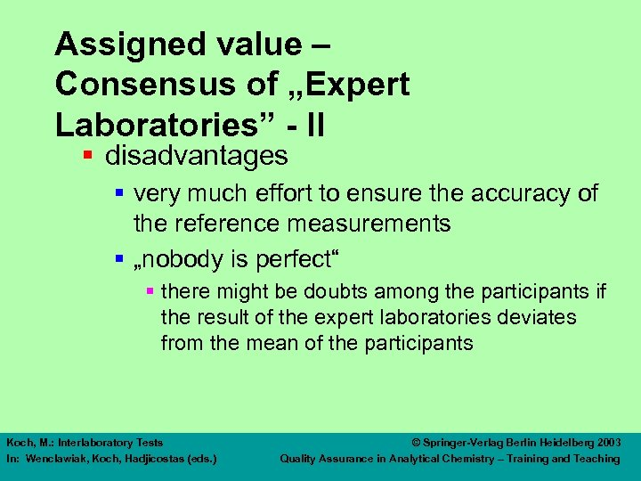"Assigned value – Consensus of ""Expert Laboratories"" - II § disadvantages § very much"
