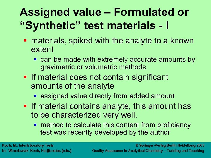 "Assigned value – Formulated or ""Synthetic"" test materials - I § materials, spiked with"