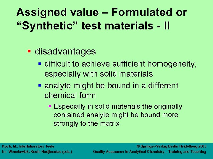 "Assigned value – Formulated or ""Synthetic"" test materials - II § disadvantages § difficult"