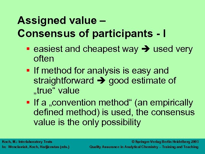 Assigned value – Consensus of participants - I § easiest and cheapest way used