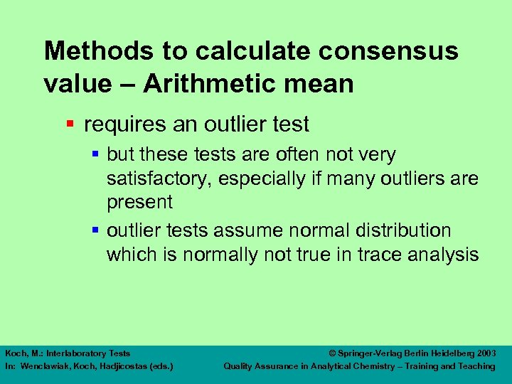 Methods to calculate consensus value – Arithmetic mean § requires an outlier test §