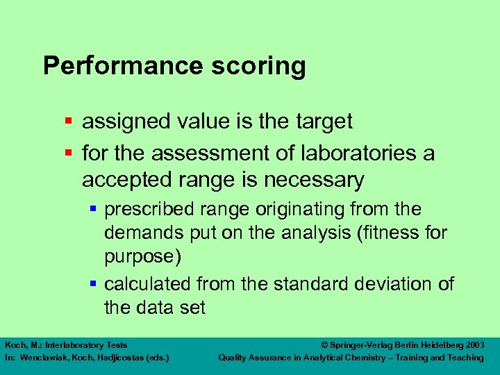 Performance scoring § assigned value is the target § for the assessment of laboratories