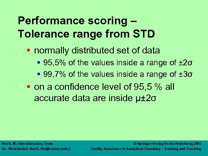 Performance scoring – Tolerance range from STD § normally distributed set of data §