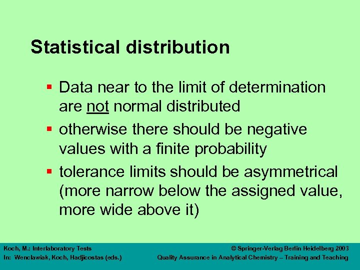 Statistical distribution § Data near to the limit of determination are not normal distributed