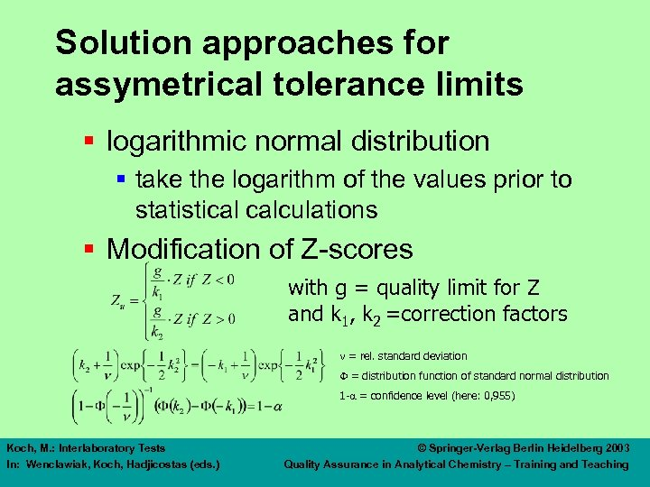 Solution approaches for assymetrical tolerance limits § logarithmic normal distribution § take the logarithm