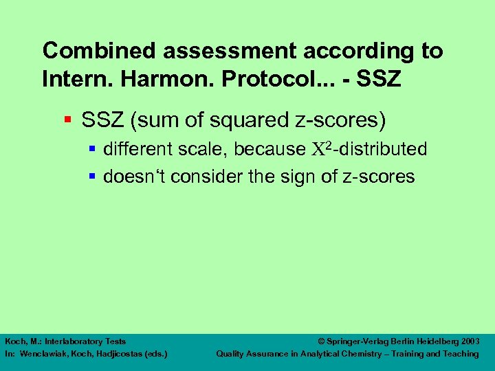Combined assessment according to Intern. Harmon. Protocol. . . - SSZ § SSZ (sum