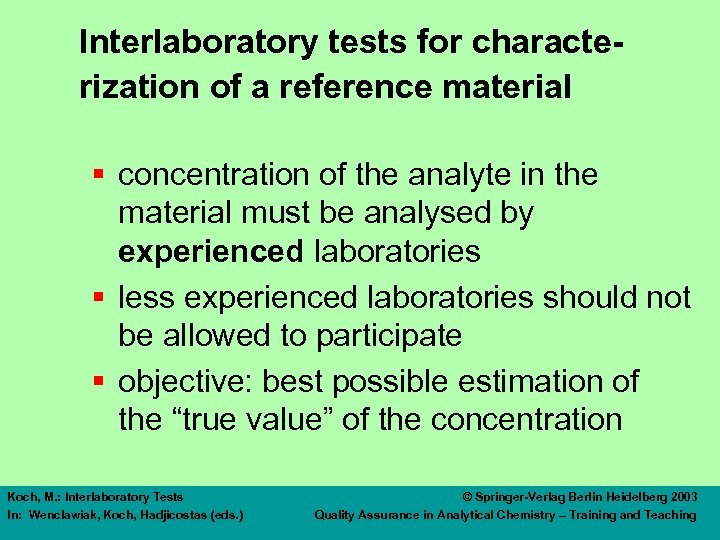 Interlaboratory tests for characterization of a reference material § concentration of the analyte in