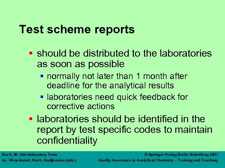 Test scheme reports § should be distributed to the laboratories as soon as possible