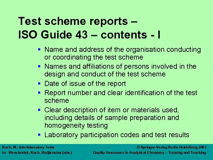Test scheme reports – ISO Guide 43 – contents - I § Name and