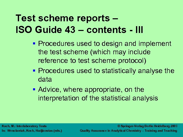 Test scheme reports – ISO Guide 43 – contents - III § Procedures used