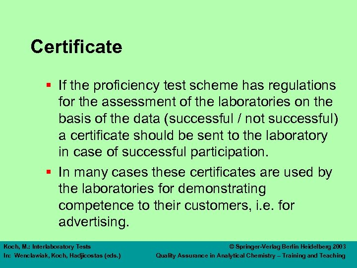 Certificate § If the proficiency test scheme has regulations for the assessment of the