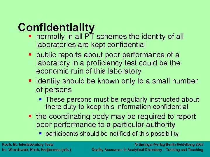 Confidentiality § normally in all PT schemes the identity of all laboratories are kept