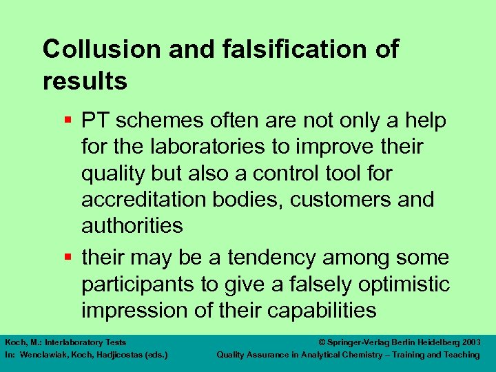 Collusion and falsification of results § PT schemes often are not only a help