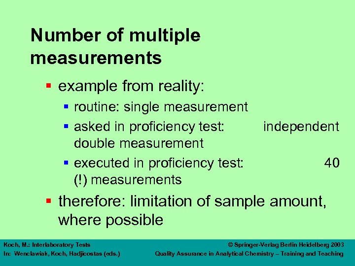 Number of multiple measurements § example from reality: § routine: single measurement § asked
