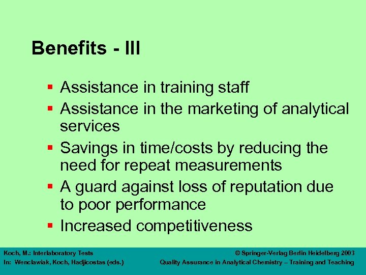 Benefits - III § Assistance in training staff § Assistance in the marketing of