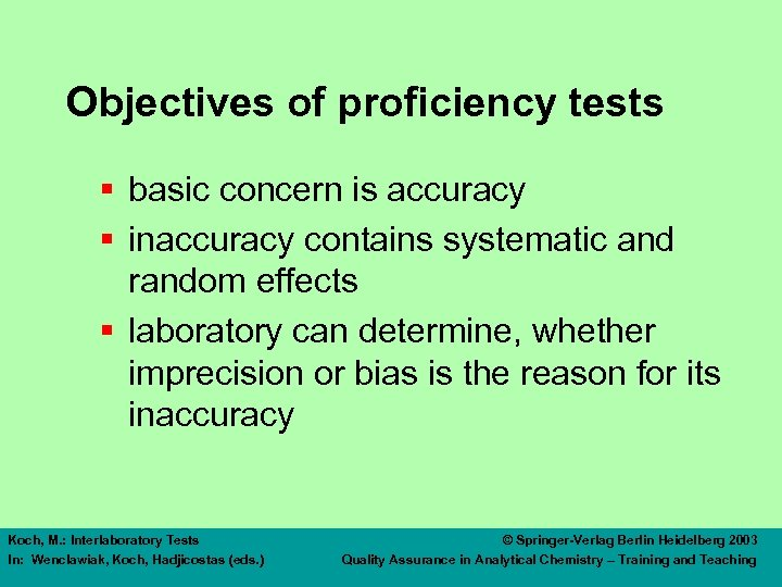 Objectives of proficiency tests § basic concern is accuracy § inaccuracy contains systematic and