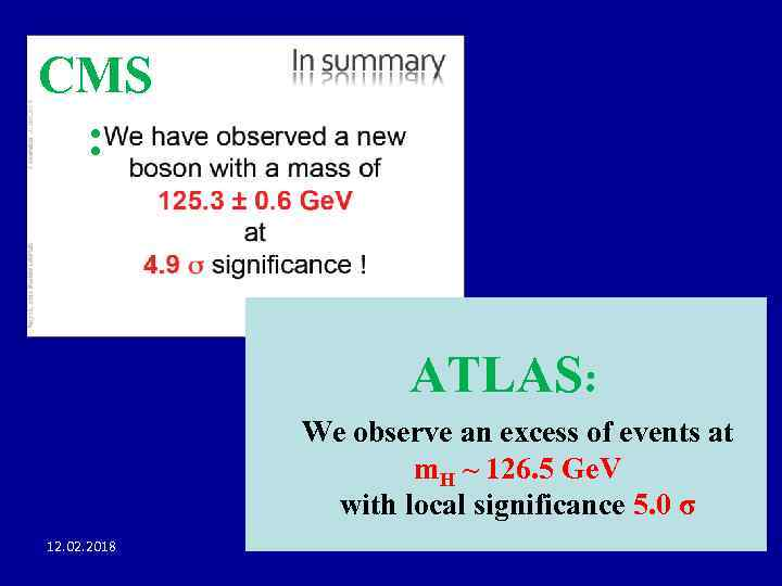 CMS : ATLAS: We observe an excess of events at m. H ~ 126.