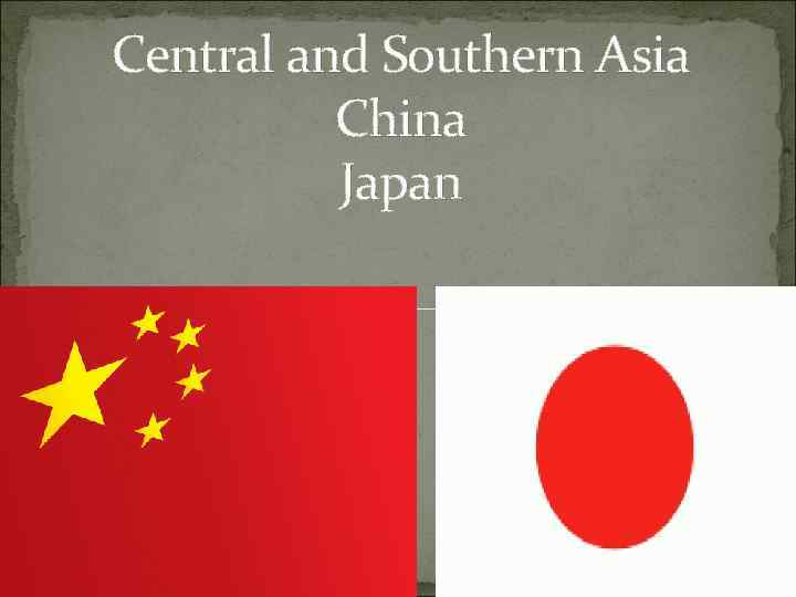 Central and Southern Asia China Japan