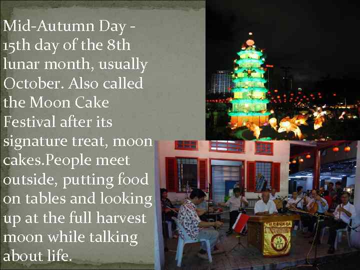 Mid-Autumn Day - 15 th day of the 8 th lunar month, usually