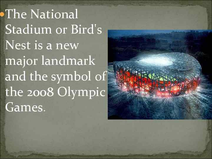 The National Stadium or Bird's Nest is a new major landmark and the