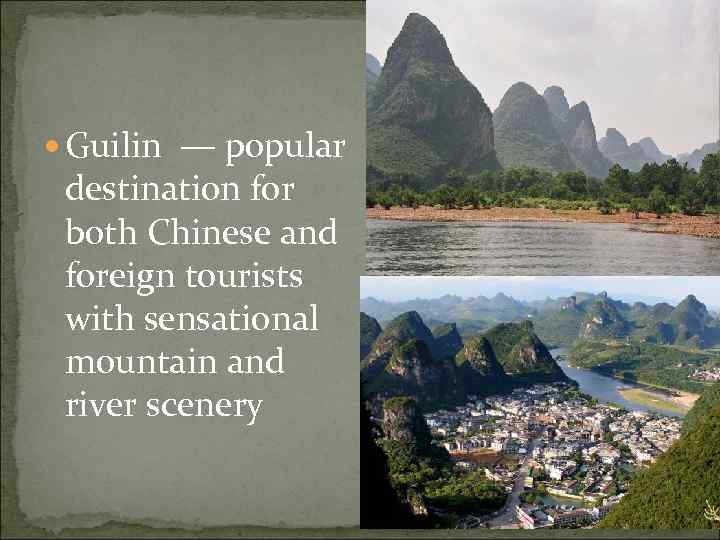 Guilin — popular destination for both Chinese and foreign tourists with sensational mountain