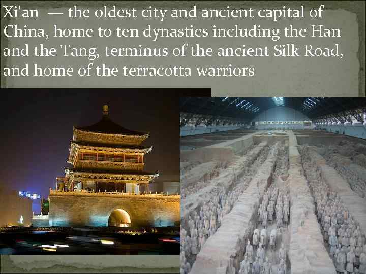 Xi'an — the oldest city and ancient capital of China, home to ten
