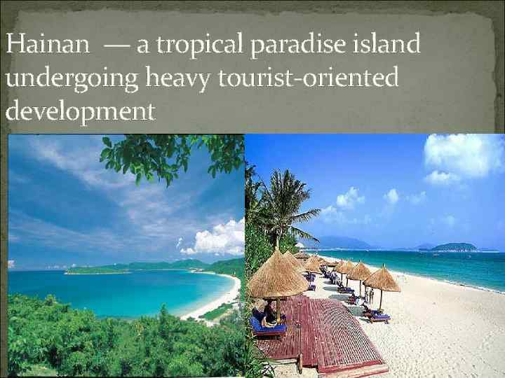 Hainan — a tropical paradise island undergoing heavy tourist-oriented development