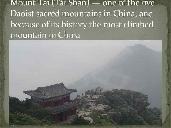 Mount Tai (Tài Shān) — one of the five Daoist sacred mountains in China,