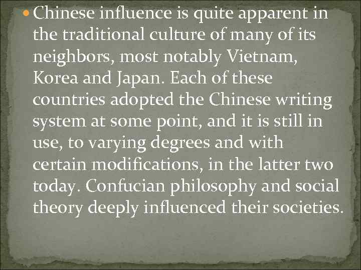 Chinese influence is quite apparent in the traditional culture of many of its