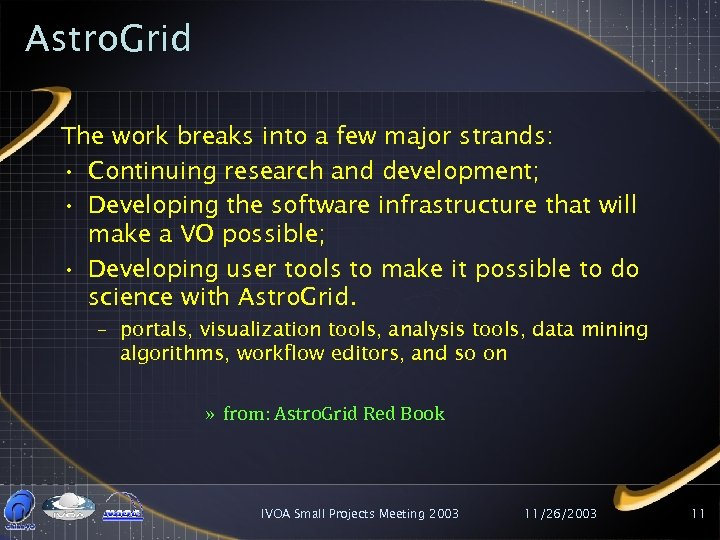 Astro. Grid The work breaks into a few major strands: • Continuing research and
