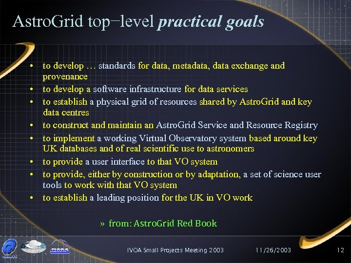 Astro. Grid top−level practical goals • to develop … standards for data, metadata, data