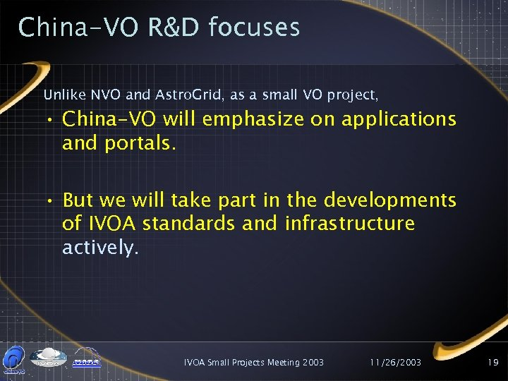China-VO R&D focuses Unlike NVO and Astro. Grid, as a small VO project, •